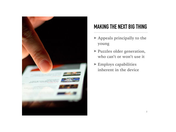Three characteristics of a 'next big thing'