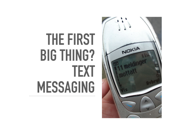 The first big thing on mobile: texting